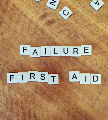 Failure First-Aid: How To Embrace the 'F' Word