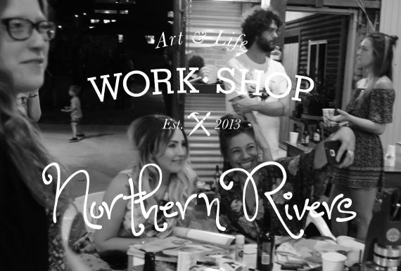 Work-Shop Northern Rivers