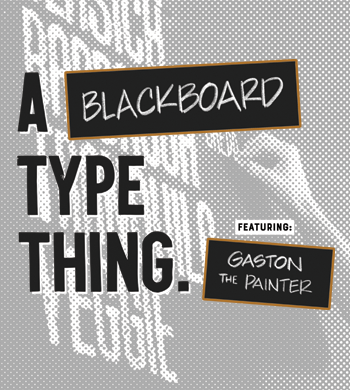 A Type Thing #8 Blackboards!